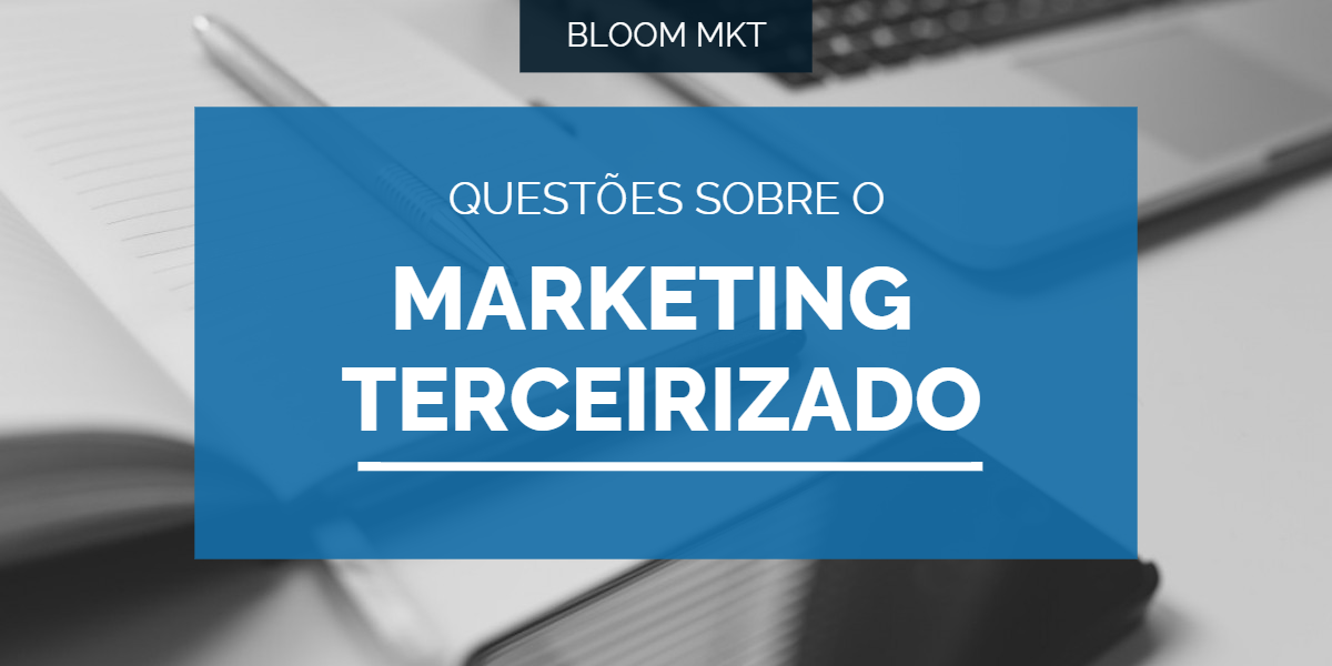 Questões sobre o Marketing Terceirizado